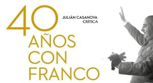 cuarenta-anos-con-franco_julian-casanova_detalle